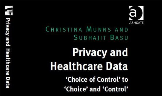 Privacy and Healthcare Data book explores changing concept of 'privacy' and 'patient control'
