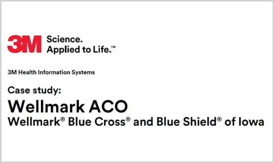 Wellmark ACO: Wellmark® Blue Cross® and Blue Shield® of Iowa