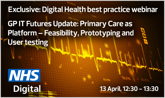 Webinar: GP IT Futures Update: Primary Care as Platform – Feasibility, Prototyping and User testing