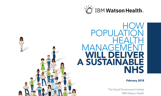 How Population Health Management will deliver a sustainable NHS ( GGI & IBM Watson Health )