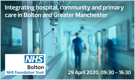 Integrating hospital, community and primary care in Bolton and Greater Manchester