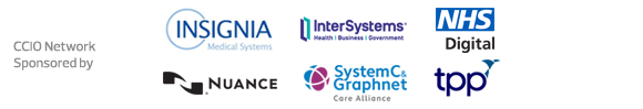 CCIO Network - Sponsored by Insignia, InterSystems, NHS Digital, Nuance, System C & Graphnet Care Alliance and TPP