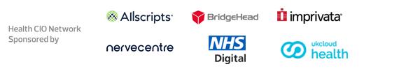 Health CIO Network: Sponsored by Allscripts, Bridgehead, Imprivata, Nervecentre, NHS Digital and UKCloud Health
