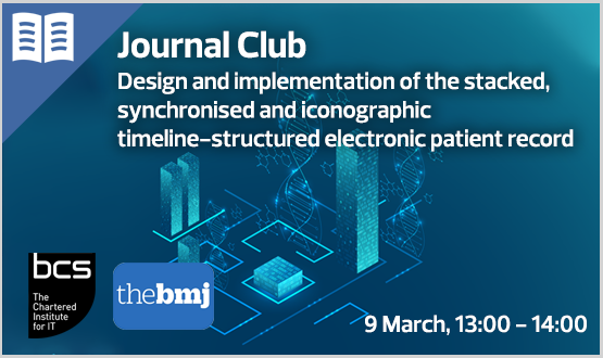 Journal Club: Design and implementation of the stacked, synchronised and iconographic timeline-structured electronic patient record in a UK NHS Global Digital Exemplar Hospital