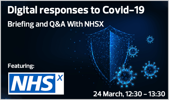 Digital Responses to Covid-19 Briefing and Q&A With NHSX