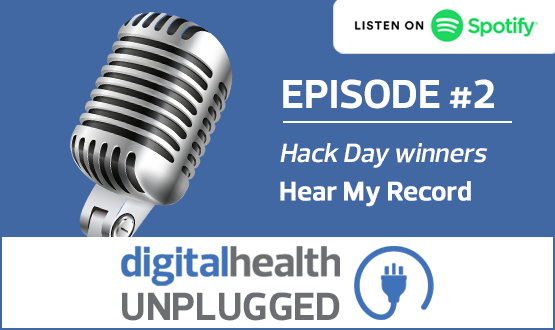 Digital Health Unplugged: Hack Day winners Hear My Record