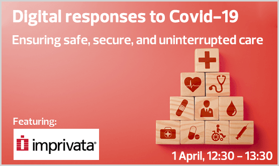 Digital Responses to Covid-19 – Ensuring safe, secure, and uninterrupted care