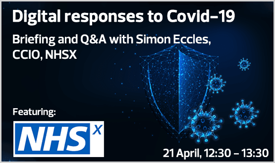 Digital Responses to Covid-19 Briefing and Q&A with Simon Eccles, National CCIO and Deputy CEO at NHSX