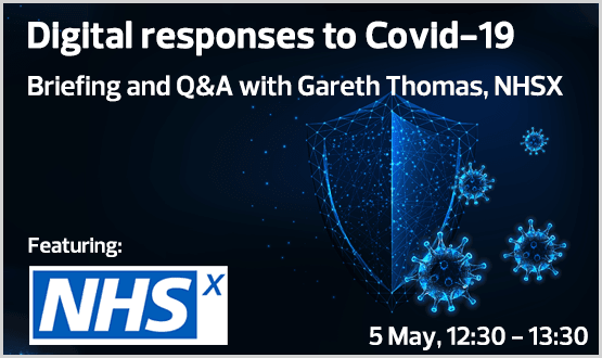 Digital responses to Covid-19 Briefing and Q&A with Gareth Thomas, NHSX