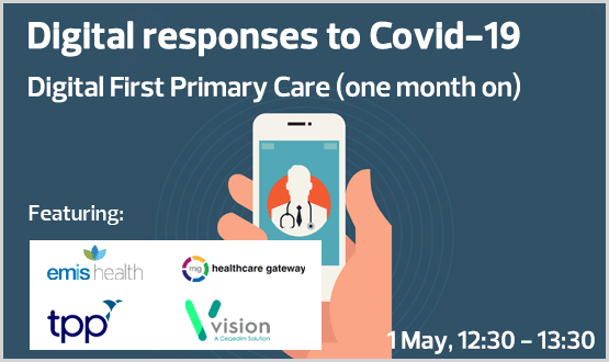 Digital Responses to Covid-19: Digital First Primary Care (one month on)