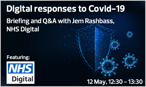 Digital responses to Covid-19: Briefing and Q&A with Jem Rashbass on using data to track, analyse and respond to the outbreak