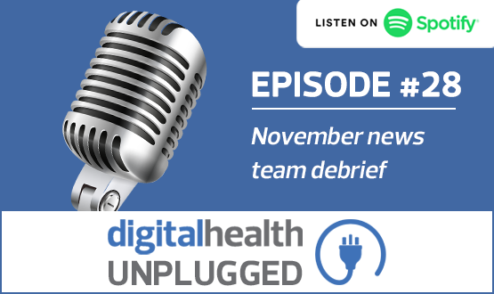 Digital Health Unplugged: November news team debrief