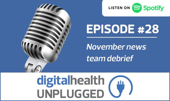 Digital Health Unplugged: November news team debrief