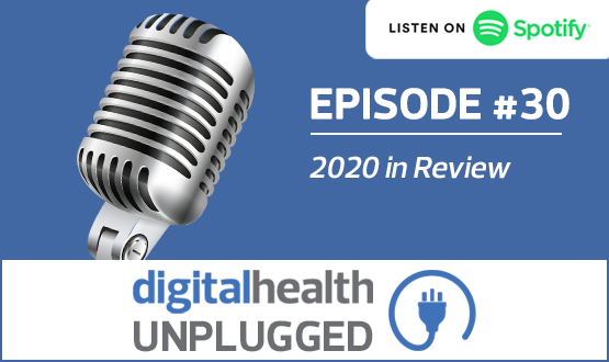 Digital Health Unplugged: 2020 in Review
