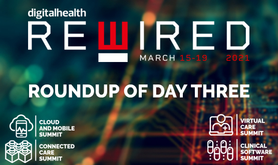 Digital Health Rewired 2021: Roundup of day three