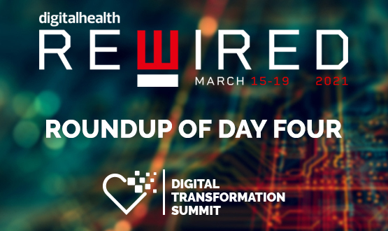 Digital Health Rewired 2021: Roundup of day four
