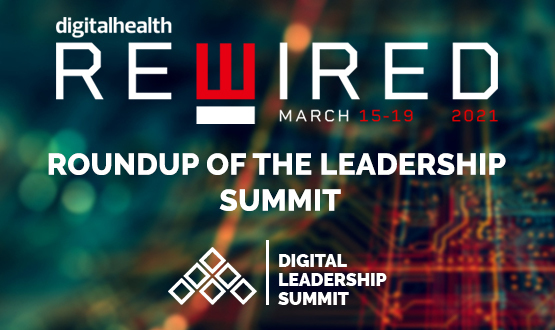 Digital Health Rewired 2021: Roundup of the Digital Leadership Summit