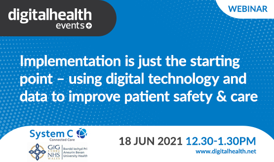 Implementation is just the starting point – using digital technology and data to improve patient safety & care