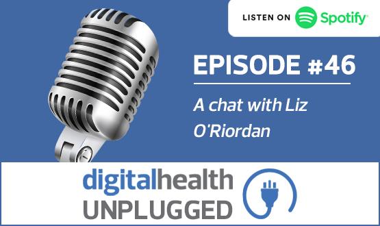 Digital Health Unplugged: A chat with Liz O'Riordan
