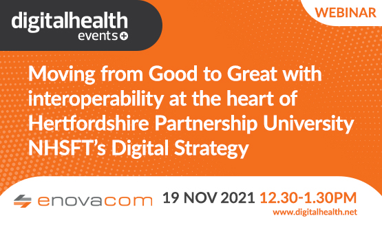 Moving from Good to Great with interoperability at the heart of Hertfordshire Partnership University NHSFT's Digital Strategy